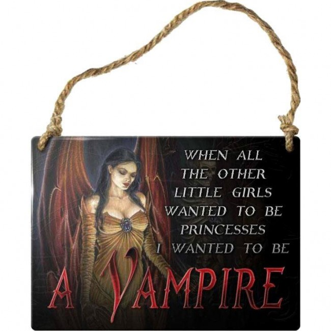 Alchemy Gothic-Want To Be A Vampire Sign