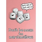 Don't Be Mean To Marshmallows Poster
