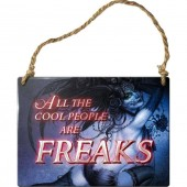 All The Cool People Are Freaks Sign