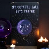 My Crystal Ball Says Metal Sign