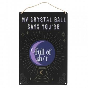 -My Crystal Ball Says Metal Sign
