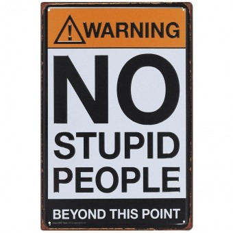 Something Different-No Stupid People Metal Sign